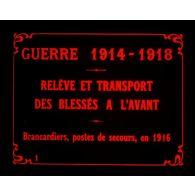 Guerre 1914-1918. Relève et transport des blessés à l'avant, brancardiers, postes de secours, en 1916.
