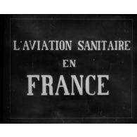 L'aviation sanitaire en France.