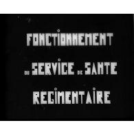 Fonctionnement du Service de Santé régimentaire.