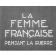 La femme française pendant la guerre.(2e partie)