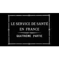 Le Service de santé en France : 4e partie.