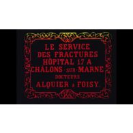 Le Service des fractures. Hôpital 17 à Châlons-sur-Marne. Docteurs Alquier et Foisy.