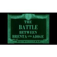 La bataille entre la Brenta et l'Adige - Battle between Brenta and Adige.