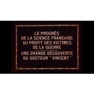 Les progrès de la science française au profit des victimes de la guerre, une grande découverte du docteur Vincent