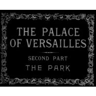 The Palace of Versailles (second part) : the park.