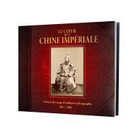 Au cœur de la Chine impériale - Carnets de voyage de militaires photographes 1887-1901