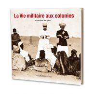 La Vie militaire aux colonies